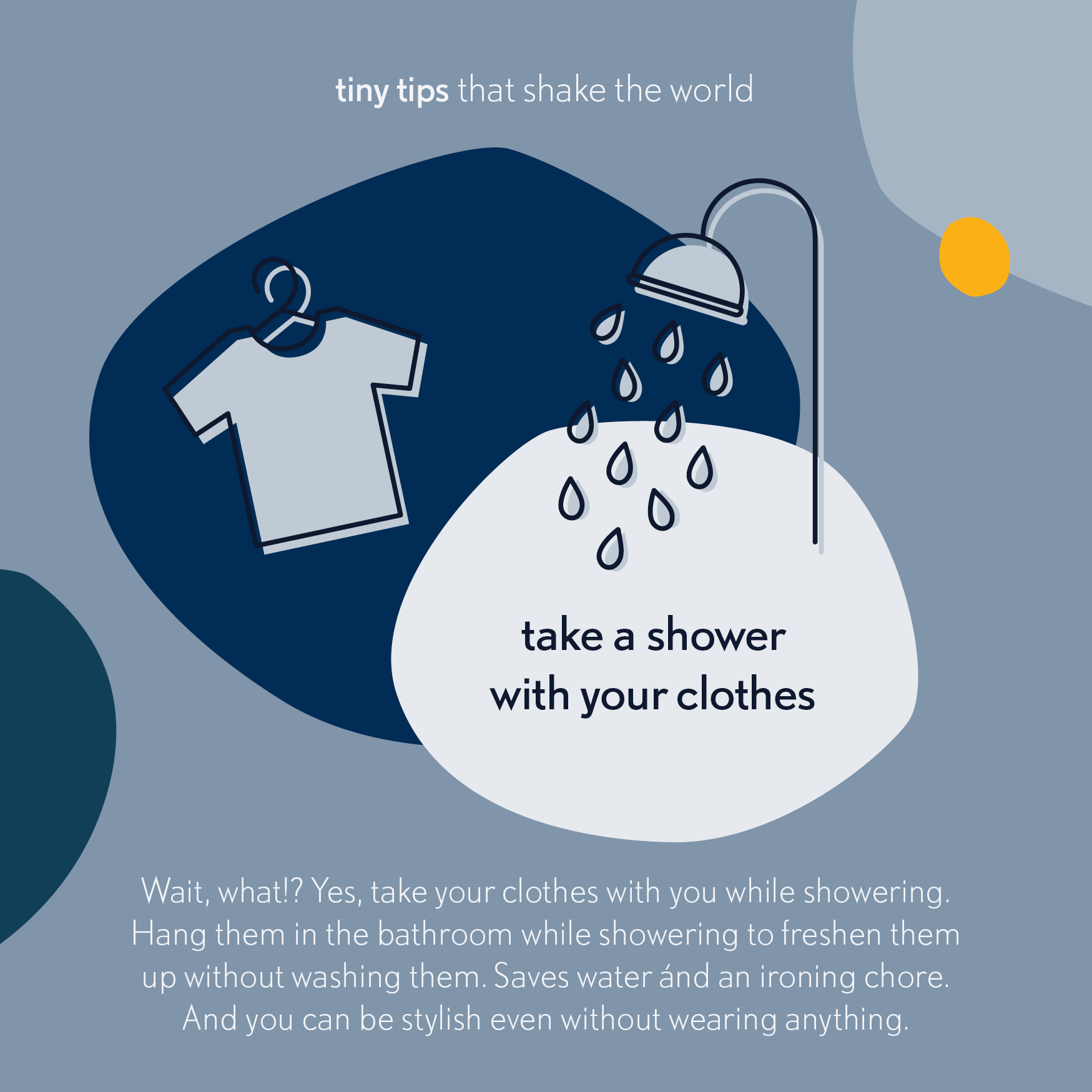 Tiny tips that shake the world take a shower with your clothes