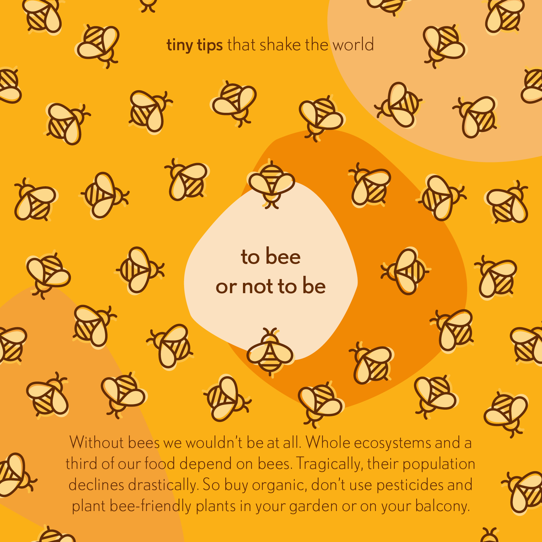 Tiny tips that shake the world To bee or not to be