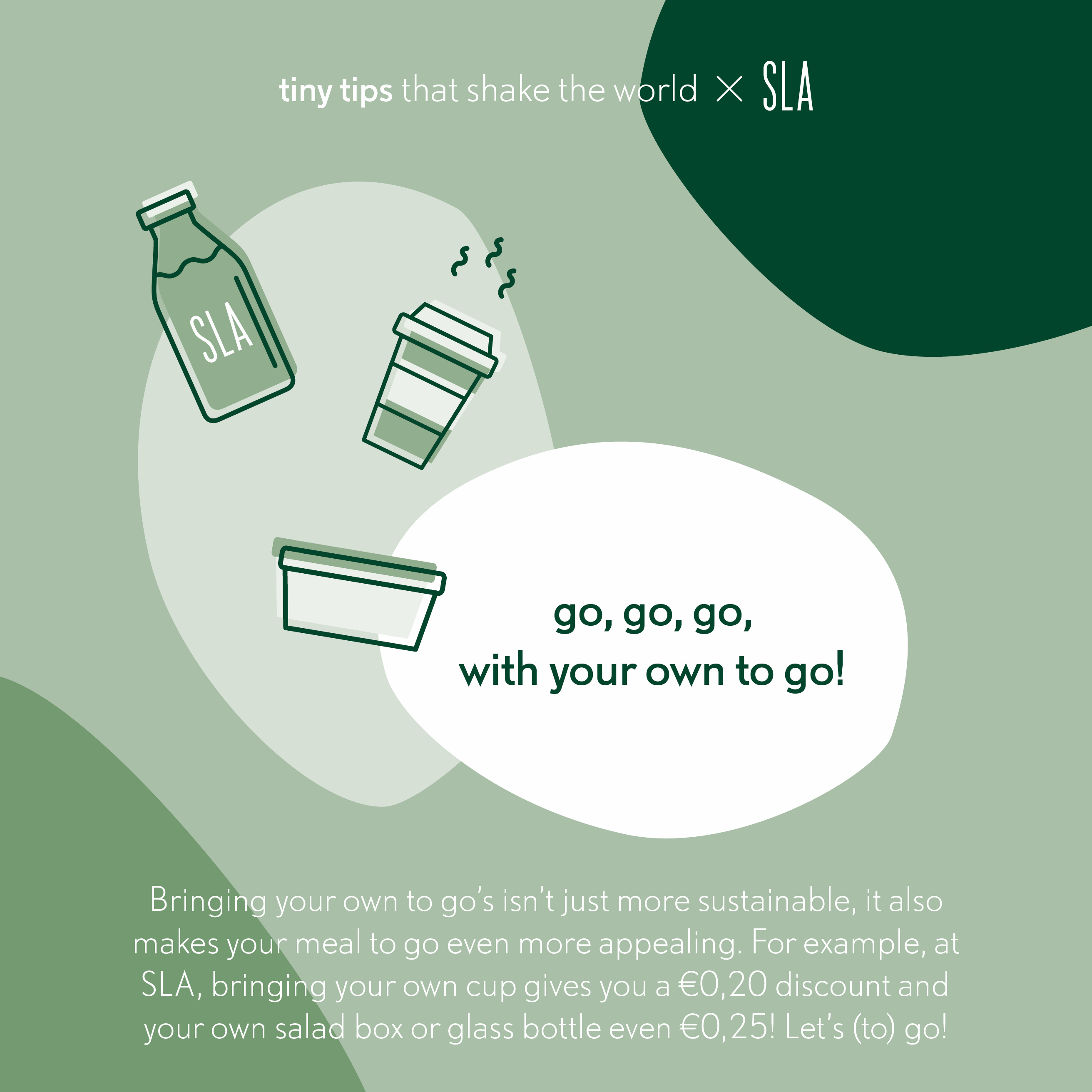 Tiny tips that shake the world SLA Go go go with your own to go