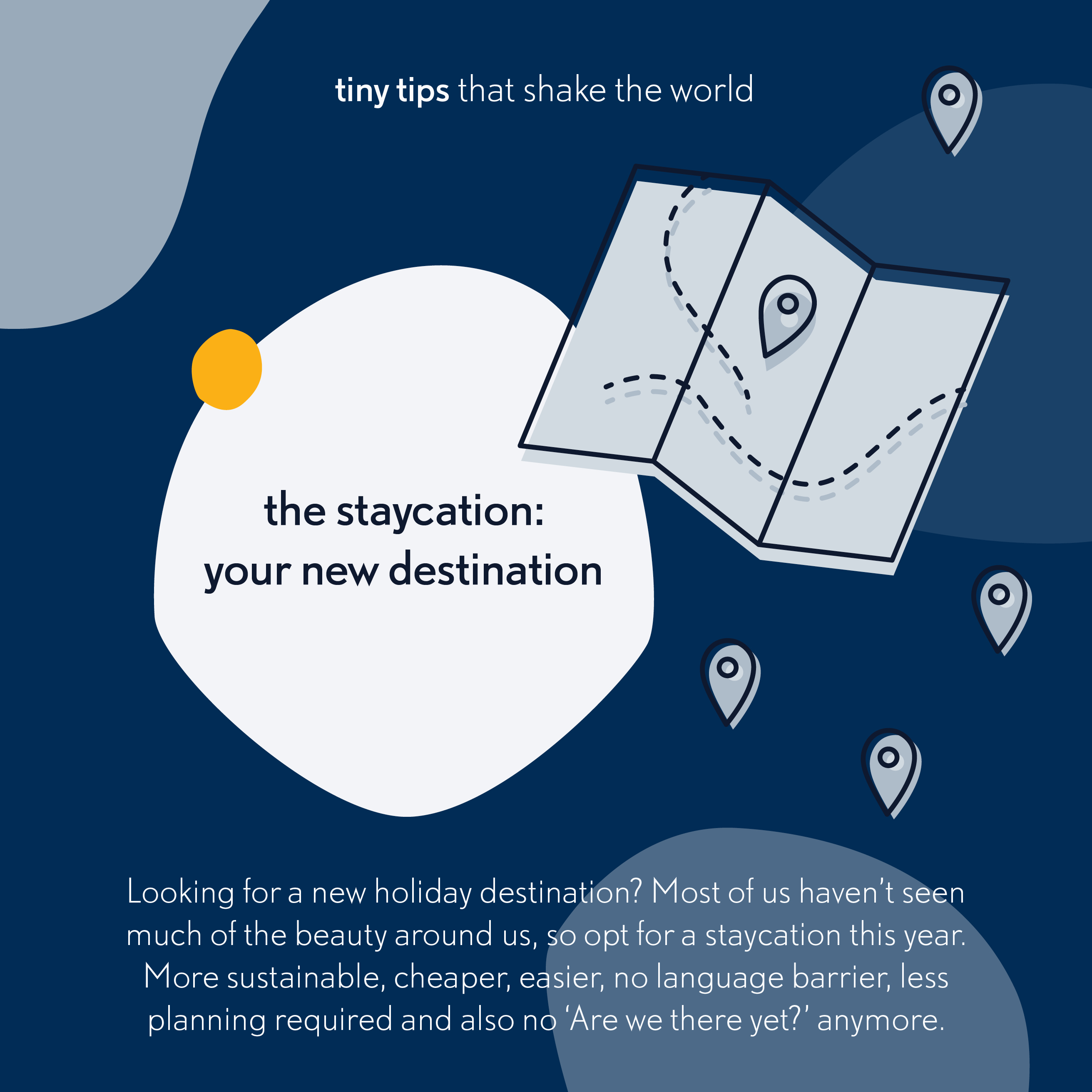 Tiny tips that shake the world The staycation your new destination