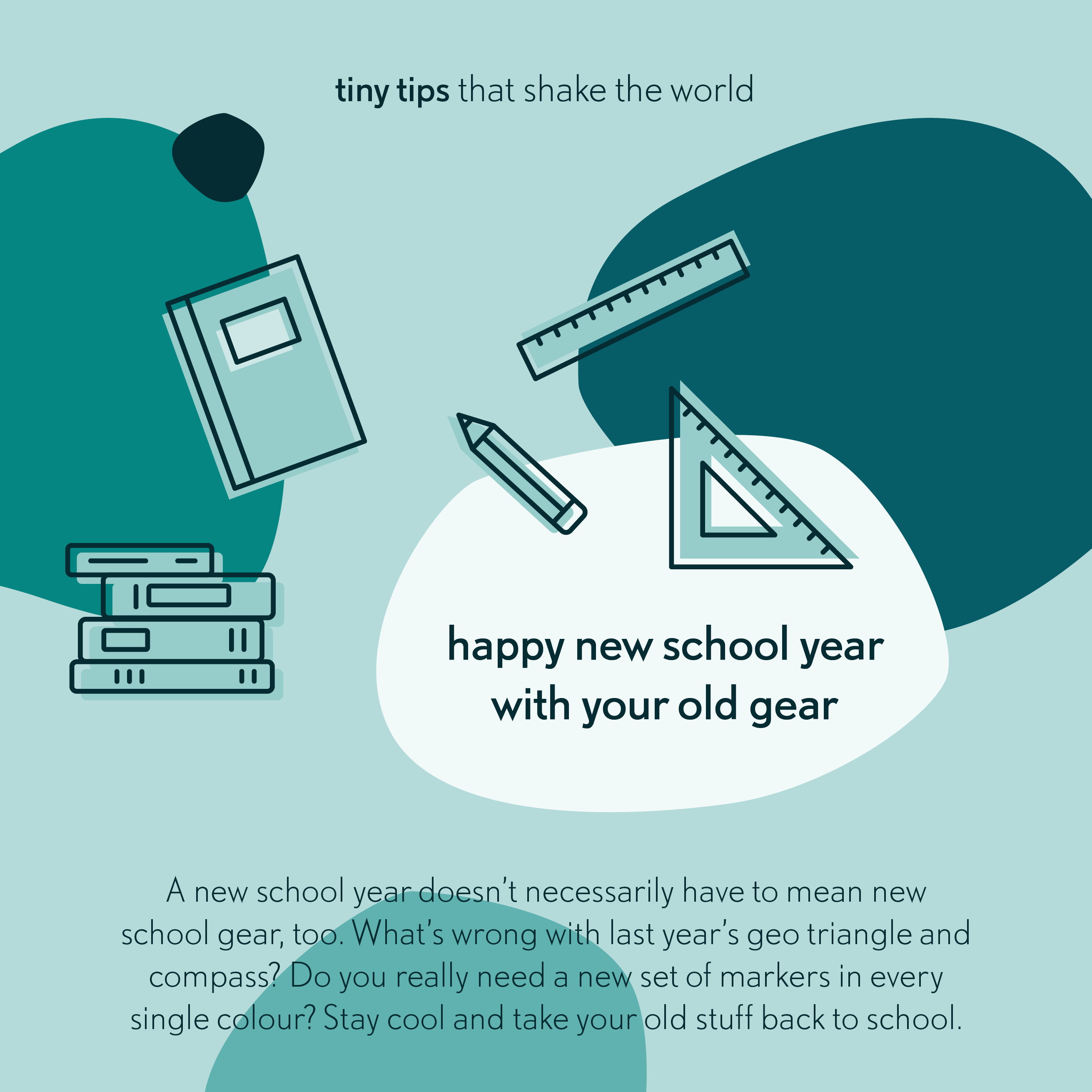 Tiny tips that shake the world Happy new school year with your old gear