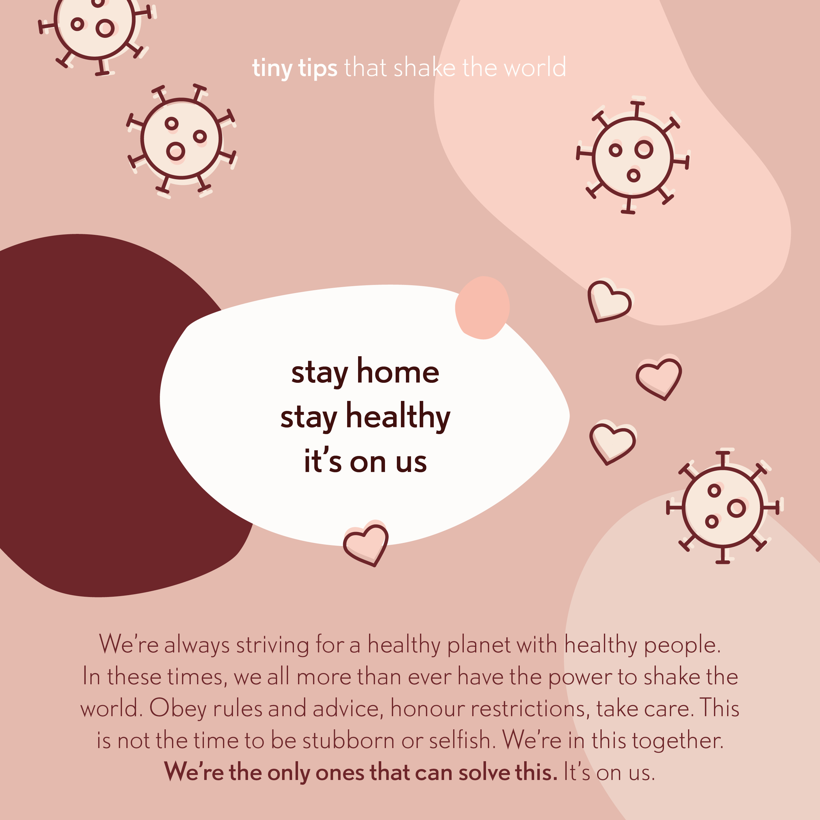 Stay home stay healthy it's on us - Corona Virus - Tiny tips that shake the world