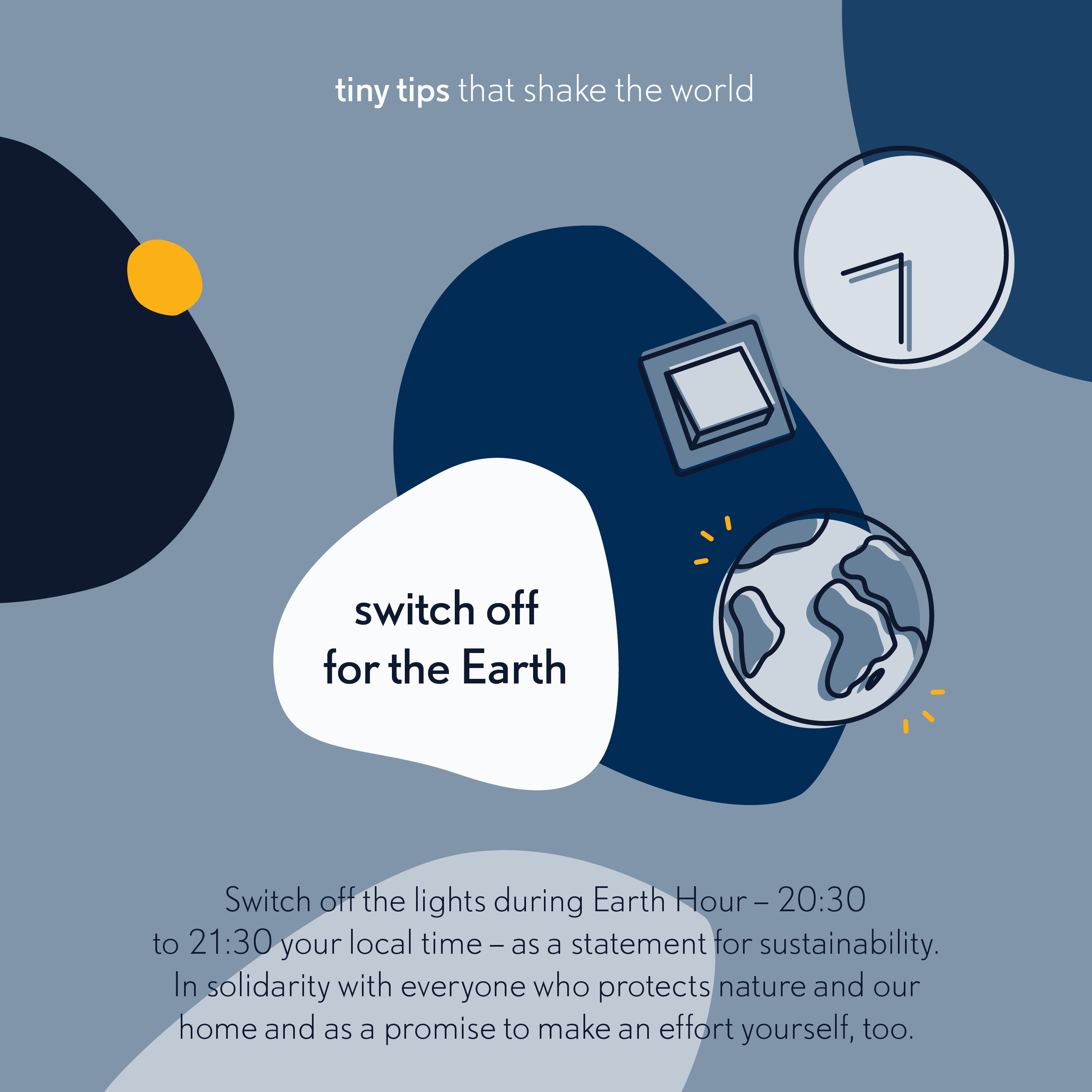 Switch off for the Earth - Earth Hour - Tiny tips that shake the world
