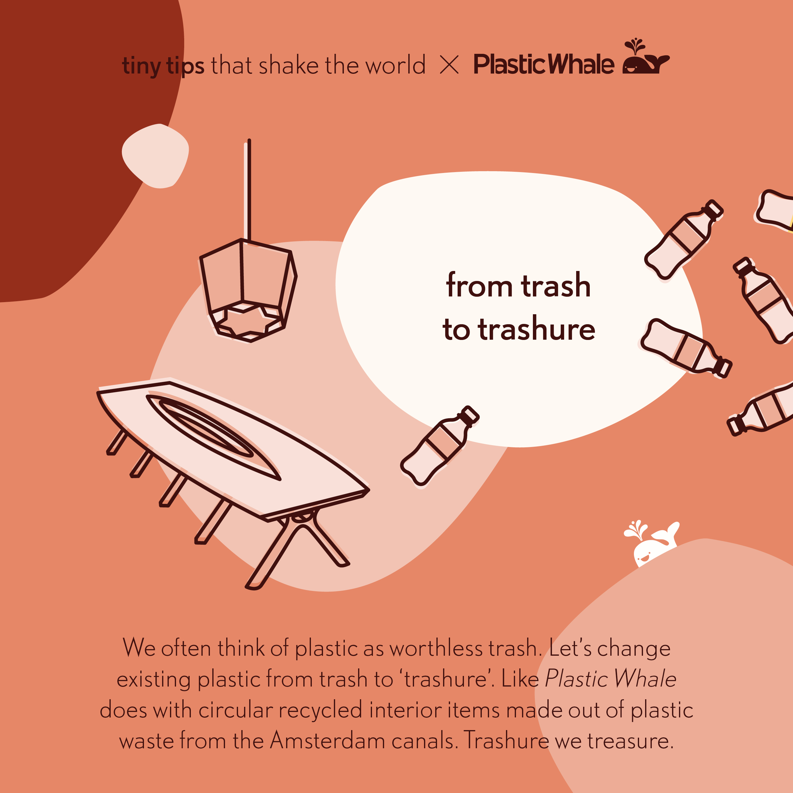 From trash to trashure - Tiny tips that shake the world X Plastic Whale