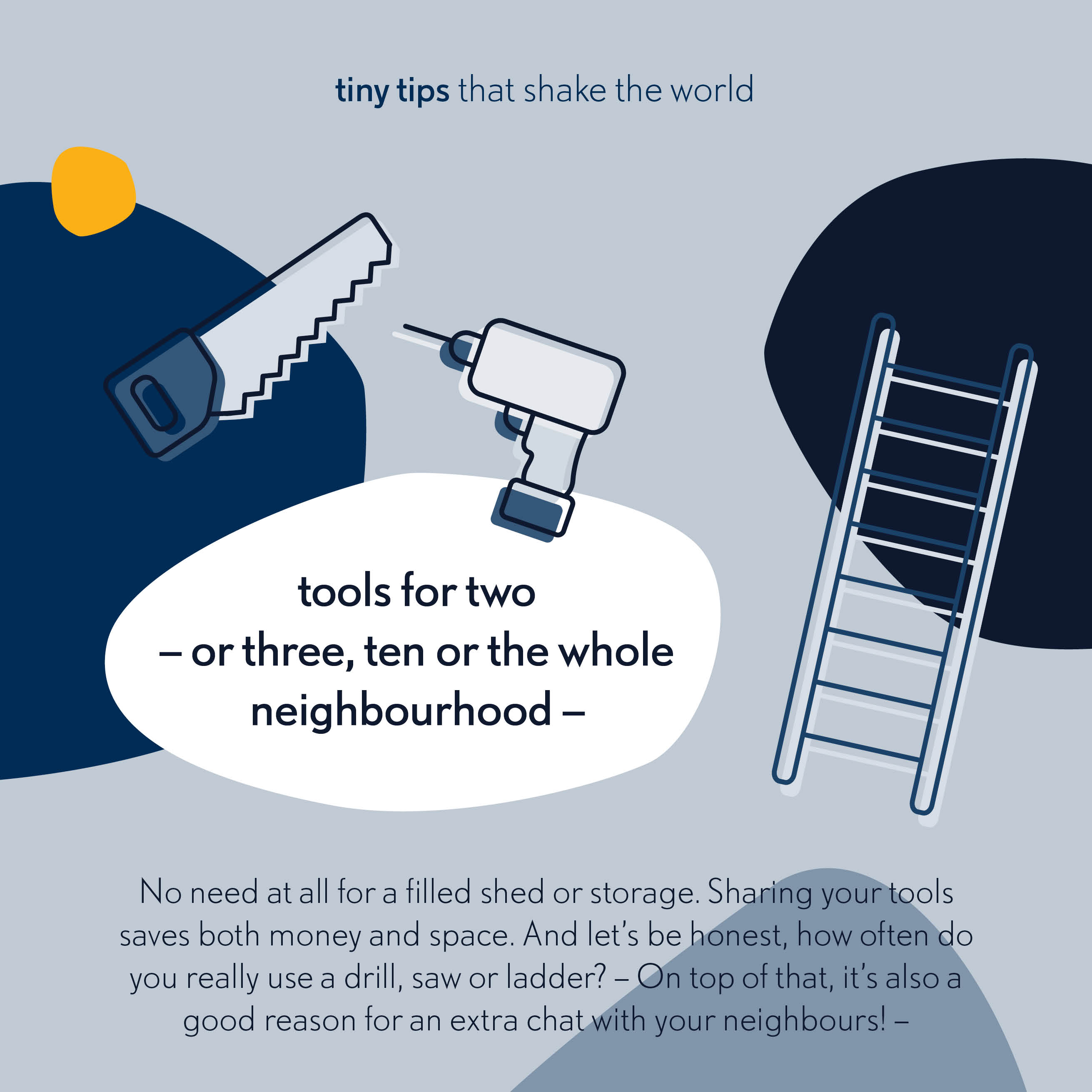 Tools for two - or three, then or the whole neighbourhood - Tiny tips that shake the world