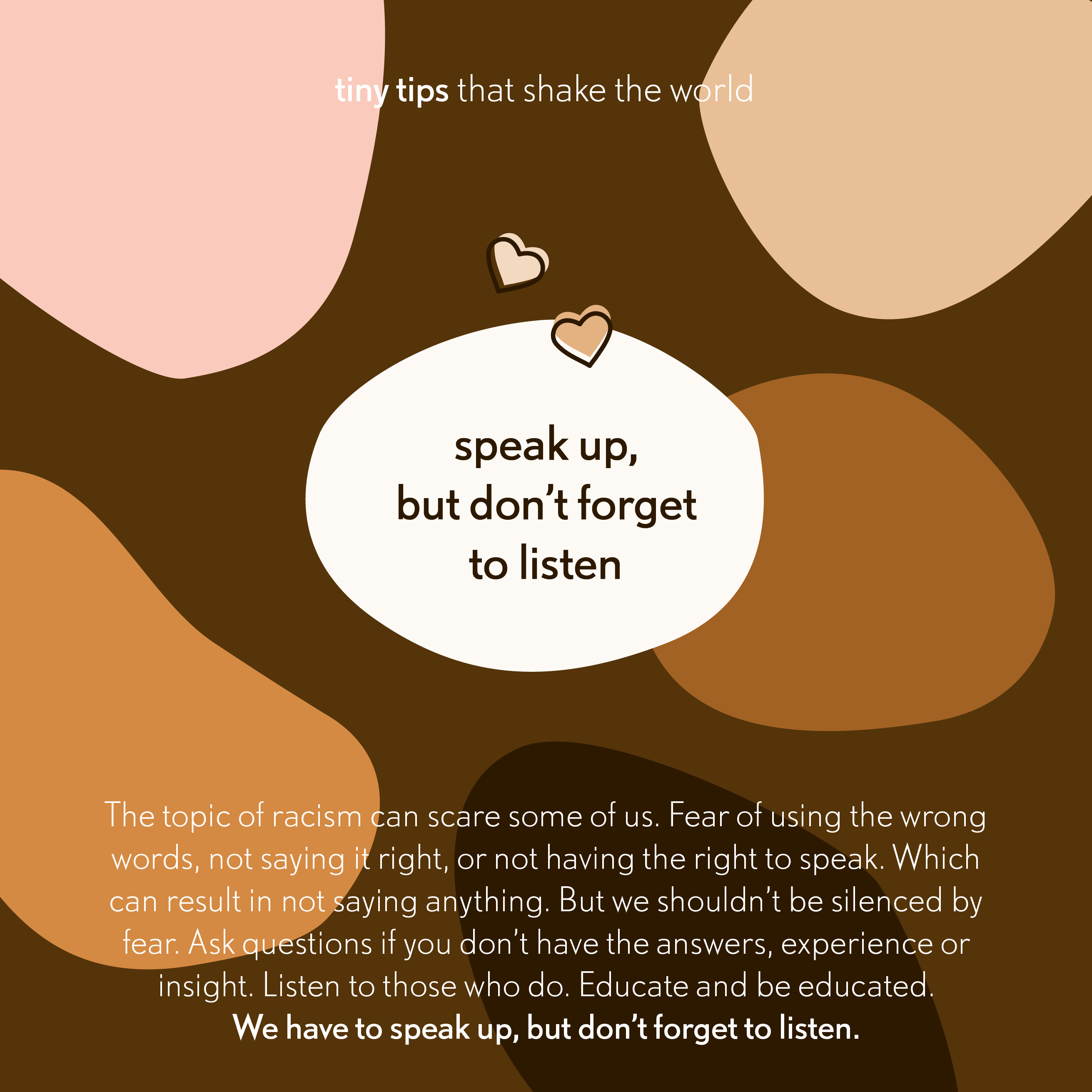 Speak up, but don't forget to listen - Tiny tips that shake the world