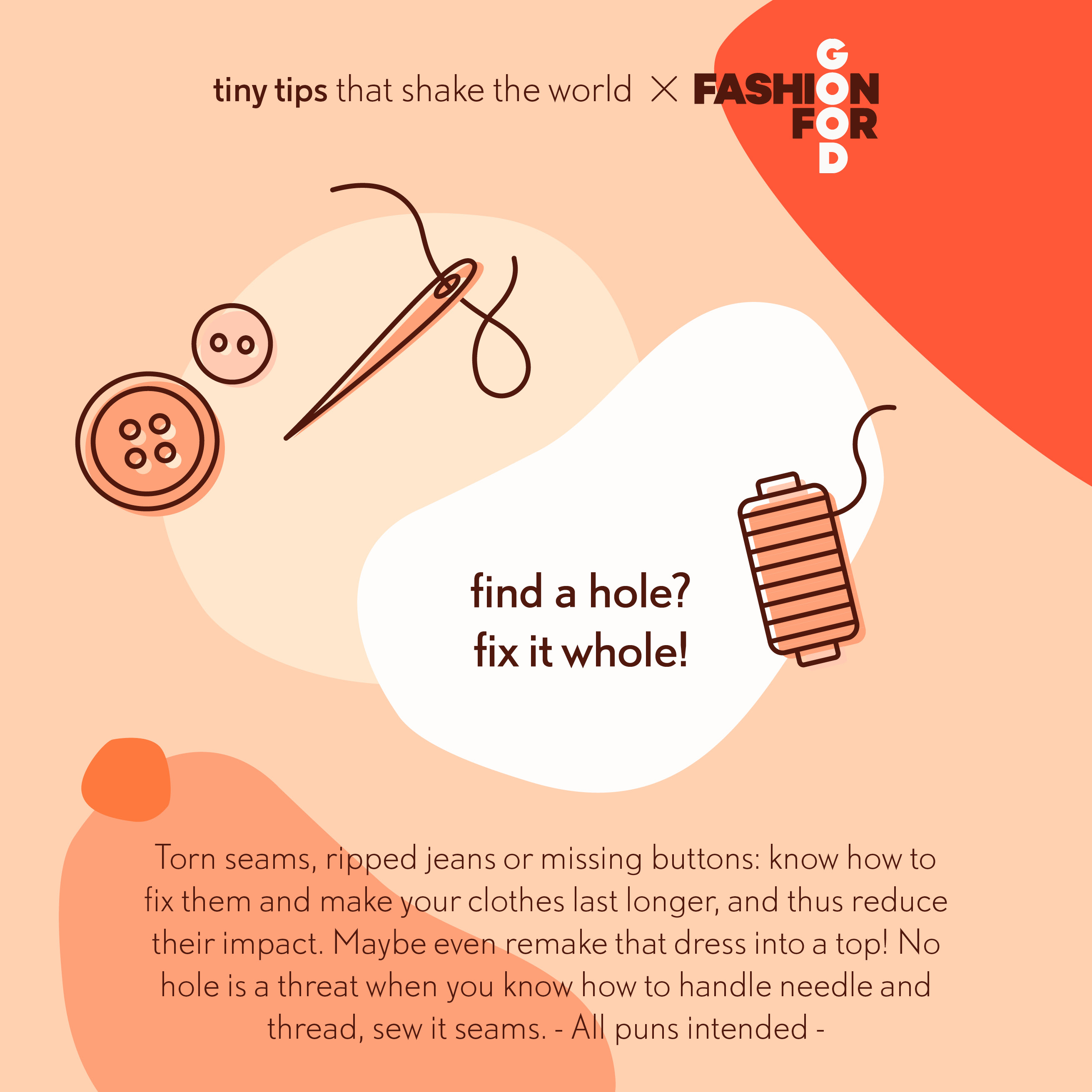 Tiny tips that shake the world X Fashion for Good - Find a hole fix it whole